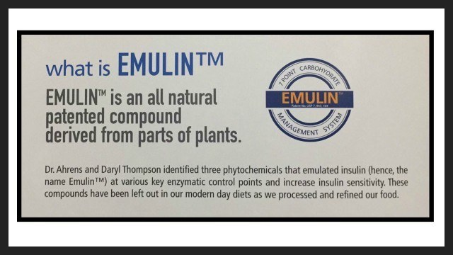 Emulin FAQ- What Is Emulin - Emulin is an all natural patented compound derived from parts of plants. Dr. Ahrens and Daryl Thompson identified three phytochemicals that emulated insulin (hence, the name Emulin).